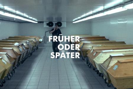 FRÜHER ODER SPÄTER (SOONER OR LATER)